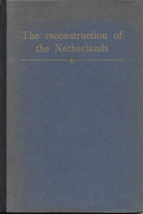 The Reconstruction of the Netherlands. J. W. Rengelink, R S. Springett