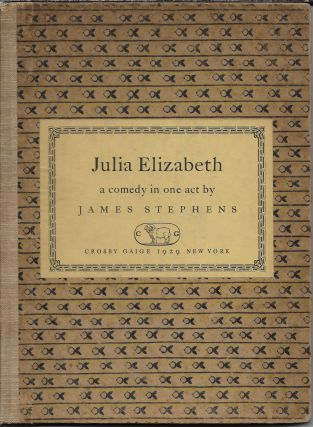 Julia Elizabeth: A Comedy in One Act. James Stephens