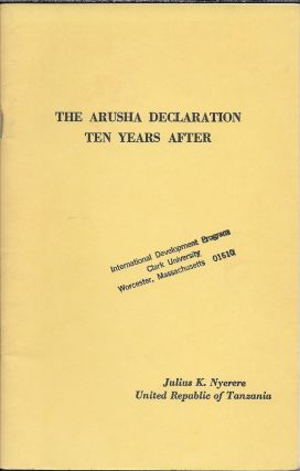 The Arusha Declaration Ten Years After. Julius Nyerere