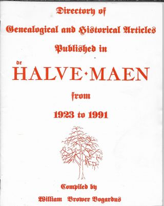 Directory of Genealogical and Historical Articles Published in de Halve-Maen from 1923-1991....