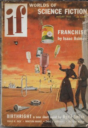 """The Mold of Yancy"" in IF: Worlds of Science Fiction, August 1955. James L. Quinn, Philip K. Dick"