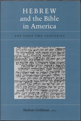 Hebrew and the Bible in America: The First Two Centuries. Shalom Goldman