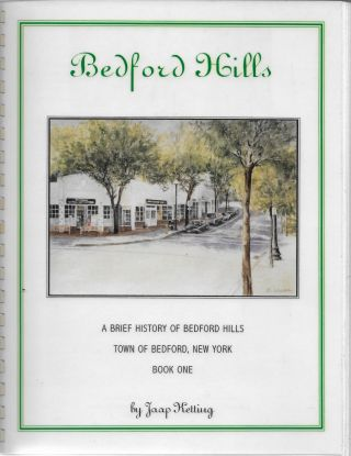 Bedford Hills [cover title: Bedford Hills: A Brief History of Bedford Hills, Town of Bedford,...
