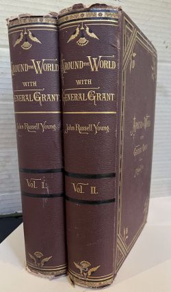Around the World with General Grant: A Narrative of the Visit of General U. S. Grant, Ex-President of the United States, to Various Countries in Europe, Asia, and Africa in 1877, 1878, 1879